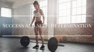 success and self-determination