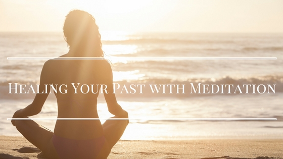 healing your past with meditation