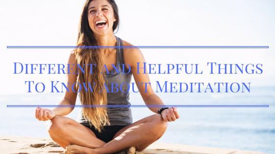 helpful things to know about meditation