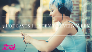 podcasts i listen to every week